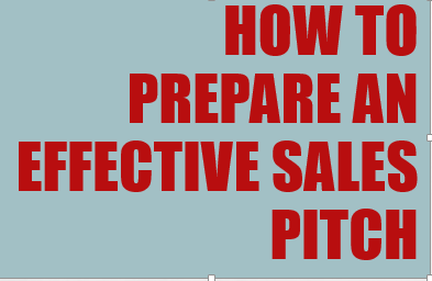 How to prepare an effective sales pitch